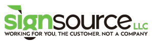 Sign Source LLC, Working for you, the customer, not a company